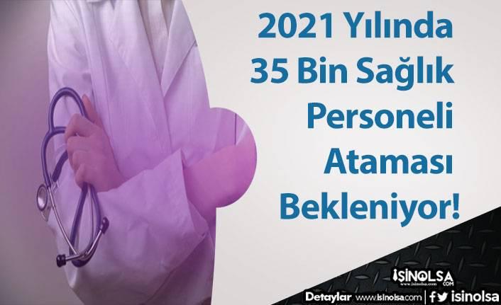 2021 Yılında 35 Bin Sağlık Personeli Ataması Bekleniyor!