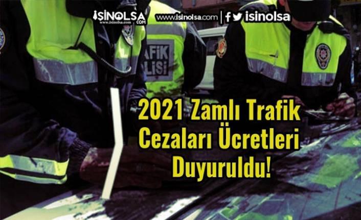 2021 Zamlı Trafik Cezaları Ücretleri Duyuruldu!