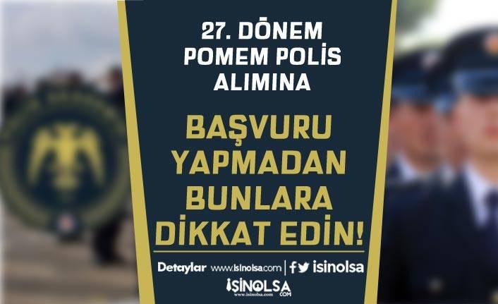 27. Dönem Polis Alımı Hangi Durumlarda Başvuru Geçersiz Sayılır?