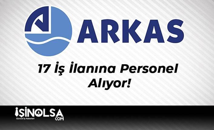 Arkas Holding 17 İş İlanına Personel Alıyor!