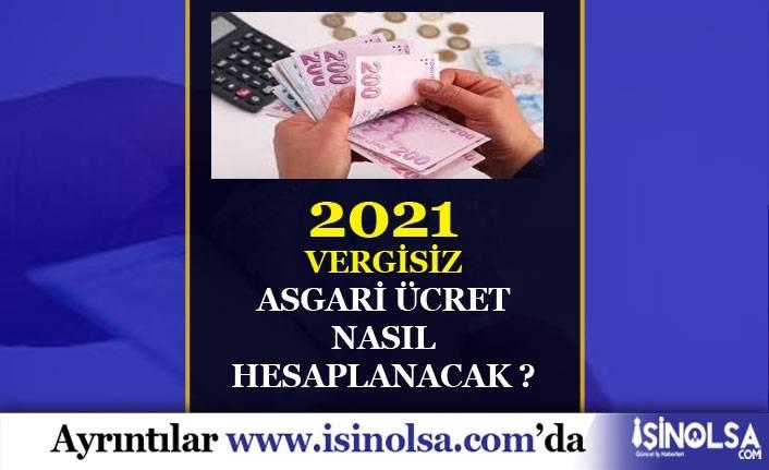 Asgari Ücret Nasıl Hesaplanır? 2021 Vergisiz Asgari Ücret Ne Kadar?