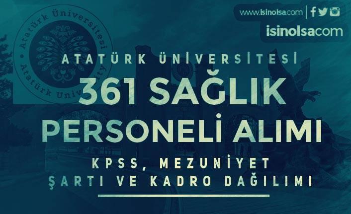 Atatürk Üniversitesi 361 Sağlık Personeli Alımı Başladı! KPSS ve Mezuniyet Şartı?