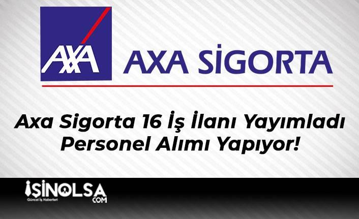 Axa Sigorta 16 İş İlanı Yayımladı ve Personel Alımı Yapıyor!