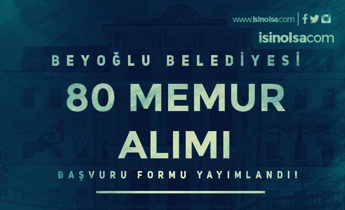 Beyoğlu Belediyesi 80 Zabıta ve Düz Memur Alımı Başvuru Formu Yayımlandı!