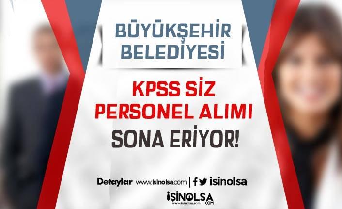 Büyükşehir Belediyesi KPSS Siz 25 Personel Alımında Son Gün!