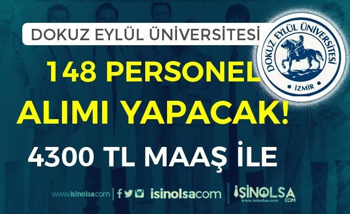 Dokuz Eylül Üniversitesi 4300 TL Maaş İle 148 Personeli Alımı Yapıyor!