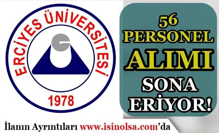 Erciyes Üniversitesi 56 Personel Alımı Sona Eriyor! Sonuçlar Ne Zaman?