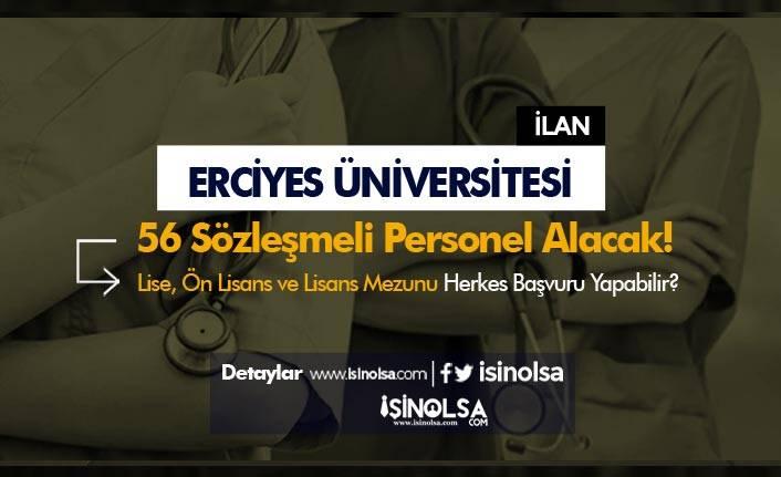 Erciyes Üniversitesi 56 Sözleşmeli Personel Alacak! Lise, Ön Lisans ve Lisans