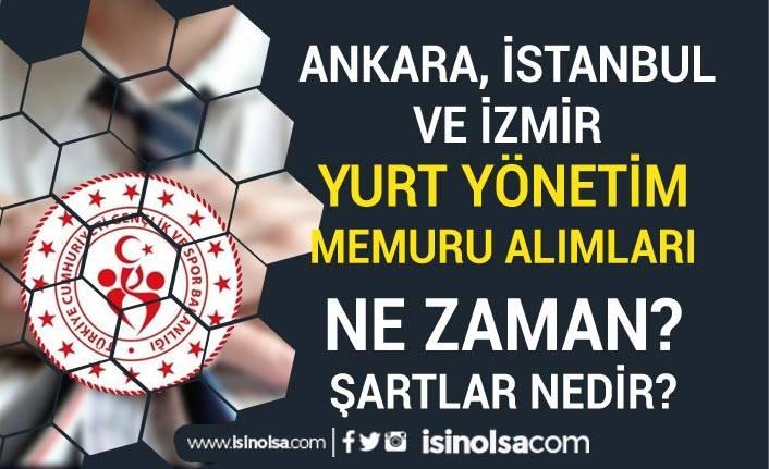 GSB Ankara, İzmir ve İstanbul Yurt Yönetim Memuru Alımları Ne Zaman?