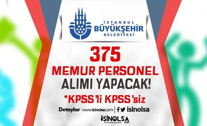 İBB KPSS'li KPSS'siz 375 Memur Personel Alımı İlanı Yayımladı!