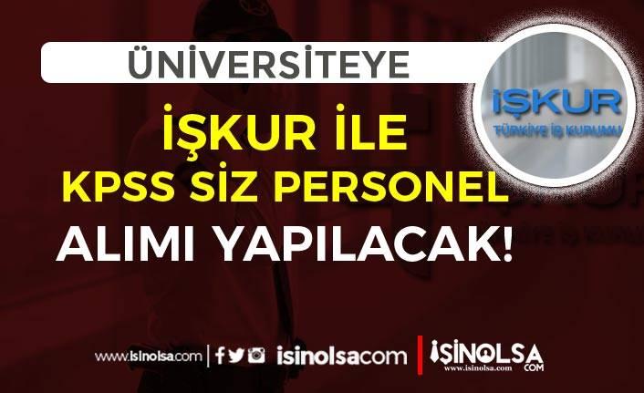 İŞKUR Aracılığı ile üniversiteye Güvenlik Görevlisi Alınacak! KPSS Siz
