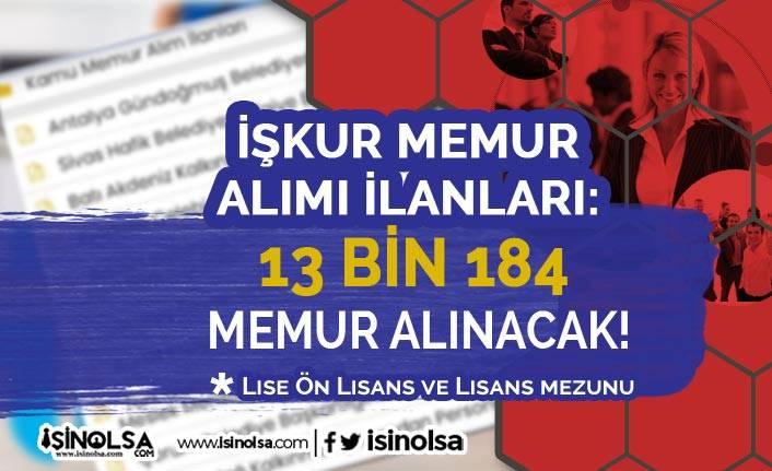 İŞKUR Memur Alımı İlanları: 13 Bin 184 Memur Alımı! Lise, Ön Lisans ve Lisans