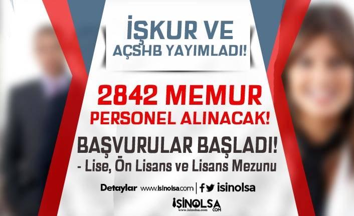 İŞKUR ve AÇSHB Yayımladı! Kamuya 2842 Memur Personel Alımı Başladı!