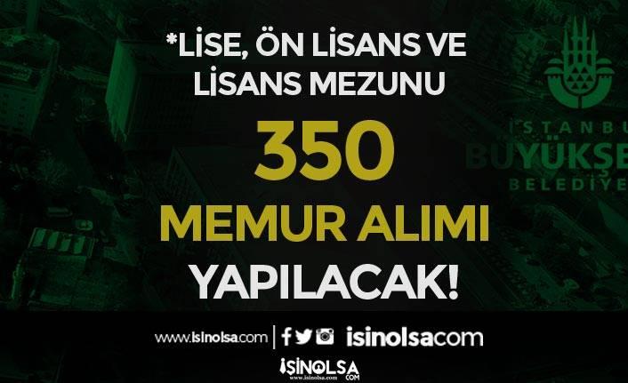 İstanbul Büyükşehir Belediyesi 350 Memur Alımı Yapılacak ( Zabıta ve İtfaiyeci )