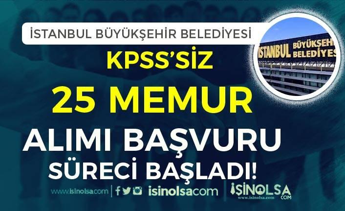 İstanbul Büyükşehir Belediyesi KPSS Siz 25 Memur Alımı Başladı!