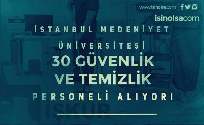 İstanbul Medeniyet Üniversitesi 30 Temizlik ve Güvenlik Görevlisi Alıyor