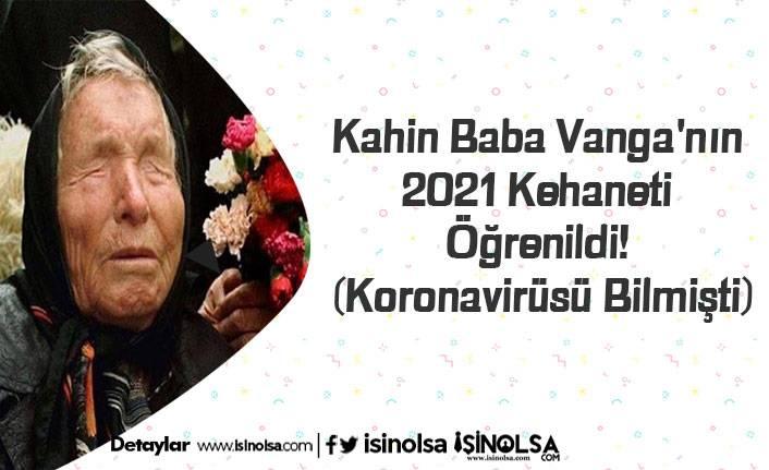 Kahin Baba Vanga'nın 2021 Kehaneti Öğrenildi! (Koronavirüsü Bilmişti)