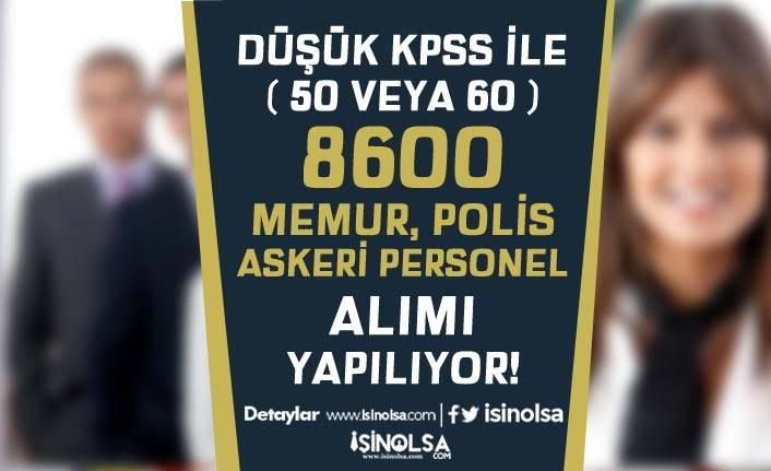Kamuya KPSS 50 ve 60 Puan İle 8600 Polis, Askeri Personel ve Memur Alımı