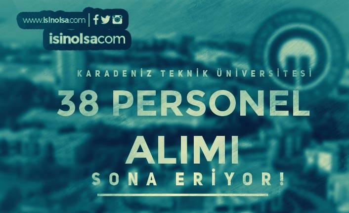 Karadeniz Teknik Üniversitesi 38 Sağlık Personeli Alımı Sona Eriyor!