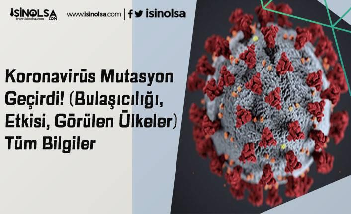 Koronavirüs Mutasyon Geçirdi! (Bulaşıcılığı, Etkisi, Görülen Ülkeler,) Tüm Bilgiler