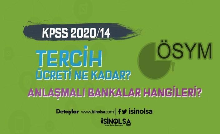 KPSS 2020/14 Tercih Ücreti Ne Kadar? Anlaşmalı Bankalar Hangileri