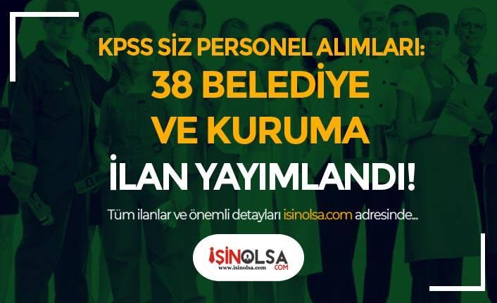 KPSS Siz Personel Alımı İlanları: 38 Belediye ve Kuruma İşçi Alımı