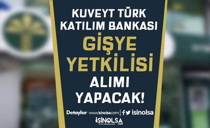 Kuveyt Türk Katılım Bankası Tecrübesiz Gişe Yetkilisi Alımı Yapıyor