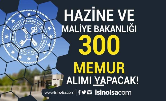 Maliye Bakanlığı Türkiye Geneli 300 Memur Alımı Yapacak!