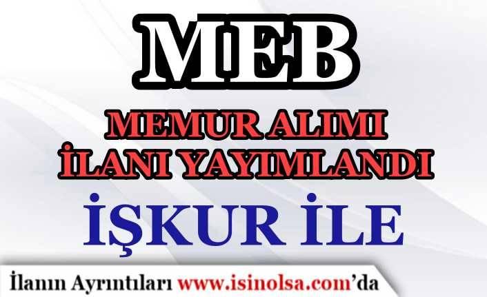 MEB Personel ve KPSS'siz Memur Alımı Yapıyor! İŞKUR'da Yayımlandı