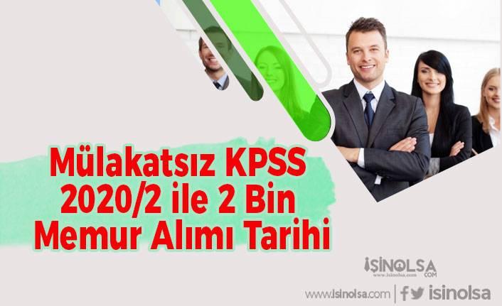 Mülakatsız KPSS 2020/2 ile 2 Bin Memur Alımı Tarihi