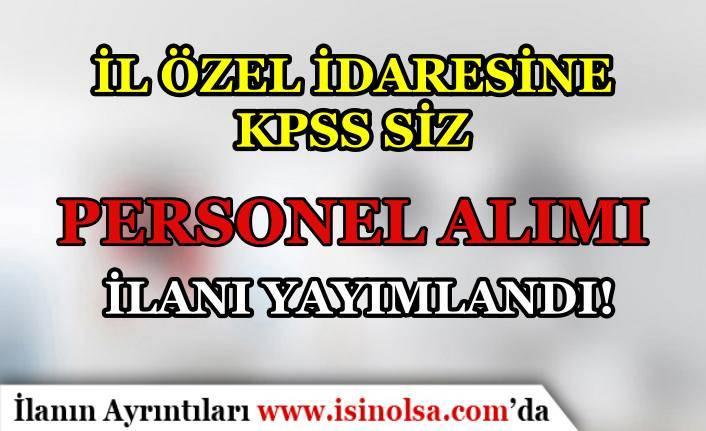 Muş İl Özel İdaresi KPSS Siz Personel Alımı İlanı Yayımladı!