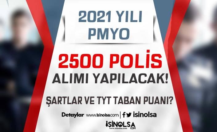 PMYO Lise Mezunu 2021 Yılı 2500 Polis Alınacak! TYT Puanı ve Şartlar?