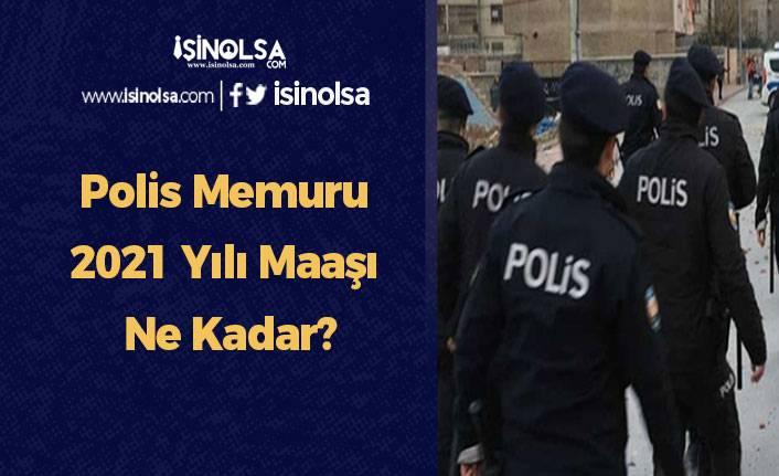 Polis Memuru 2021 Yılı Maaşı Ne Kadar?