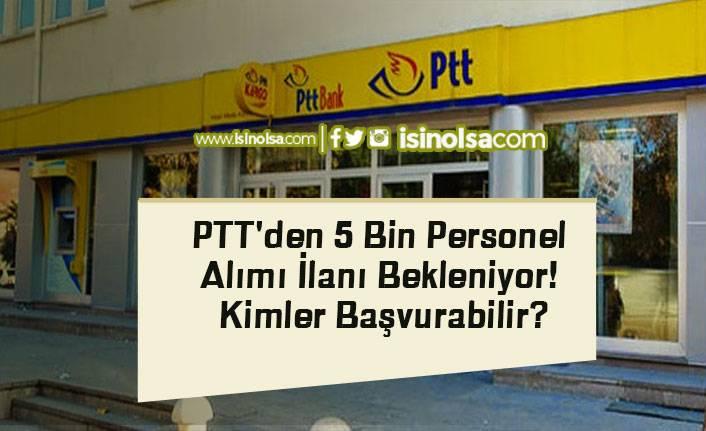 PTT'den 5 Bin Personel Alımı İlanı Bekleniyor! Kimler Başvurabilir?