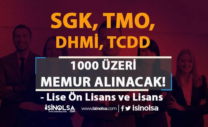 SGK, TMO, DHMİ, TCDD 1000 Üzeri Memur Alımı Yapacak! En Az Lise