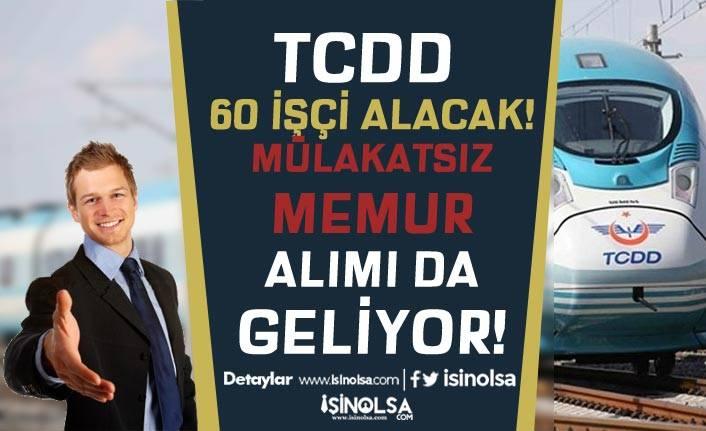 TCDD 60 İşçi Alacak! Mülakatsız TCDD Memur Alımı da Geliyor