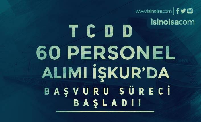 TCDD 60 Personel Alımı İŞKUR Üzerinde Başvuru Süreci Başladı!