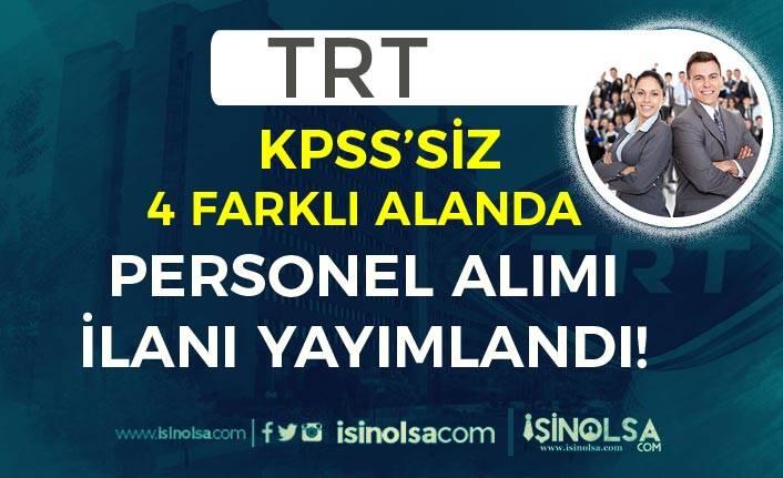 TRT 4 Farkı Kadroda KPSS Siz Personel Alımı İlanı Yayımladı!