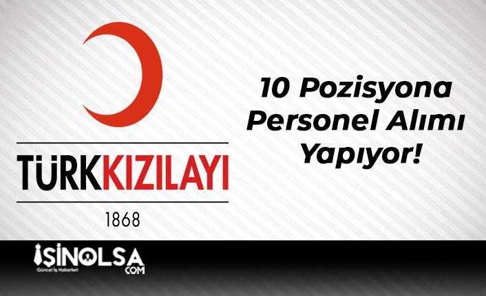 Türk Kızılayı 10 Pozisyona Personel Alımı Yapıyor!
