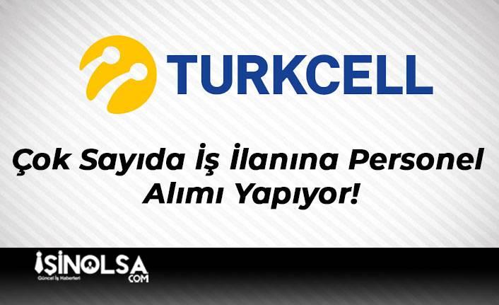 Turkcell Çok Sayıda İş İlanına Personel Alımı Yapıyor!