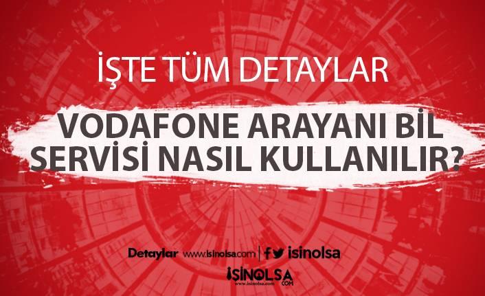Vodafone Arayanı Bil Servisi Nasıl Kullanılır? Arayan Numarayı öğrenme