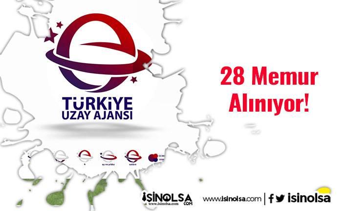 Yeni Açılan Türkiye Uzay Ajansı 28 Memur Alımı Yapıyor!
