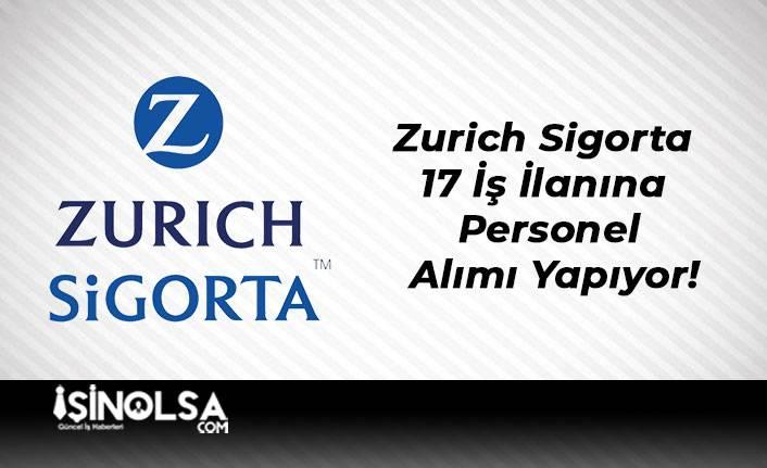 Zurich Sigorta 17 İş İlanına Personel Alımı Yapıyor!
