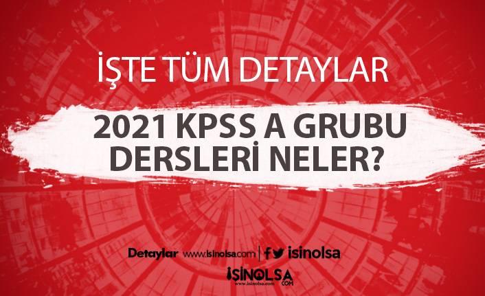 2021 KPSS A Grubu Dersleri Neler?