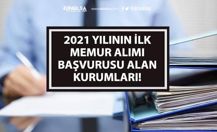 2021 Yılının İlk Memur Alımı Başvurusu Alan Kurumları Belli Oldu! Son Başvuru Tarihi!