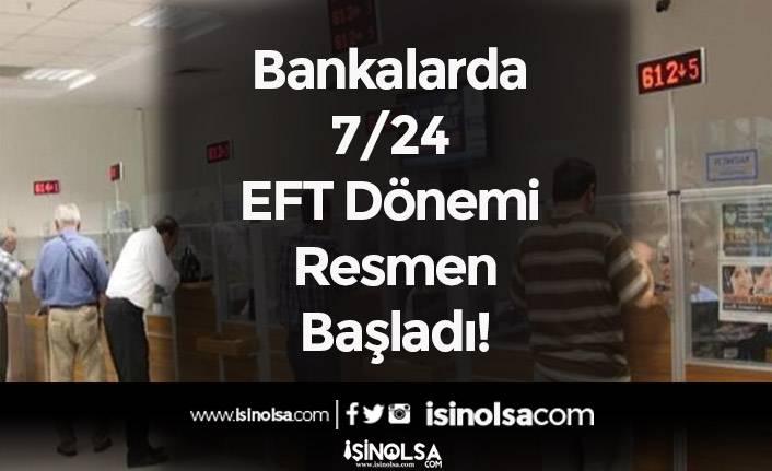 Bankalarda 7/24 EFT Dönemi Resmen Başladı!