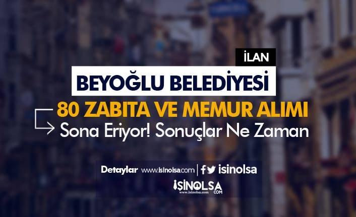Beyoğlu Belediyesi 80 Zabıta ve Memur Alımı Sonuçları Ne Zaman Açıklanacak?