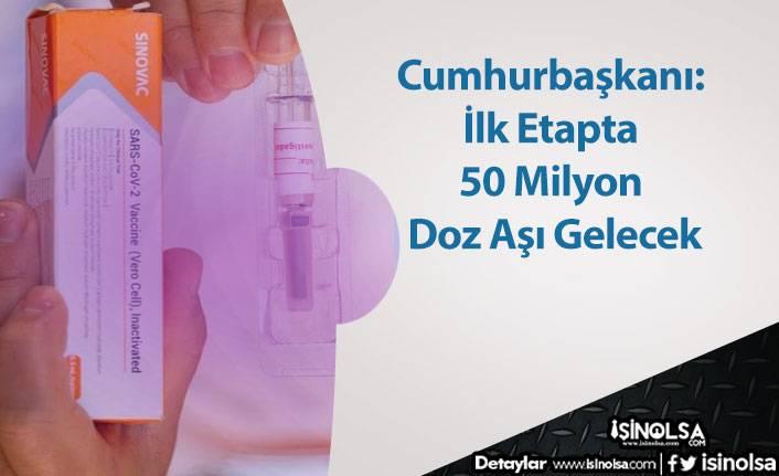 Cumhurbaşkanı: İlk Etapta 50 Milyon Doz Aşı Gelecek