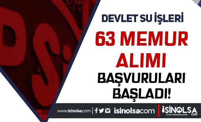 Devlet Su İşleri ( DSİ ) 63 Memur Alımı Başvuru Ekranı Açıldı!
