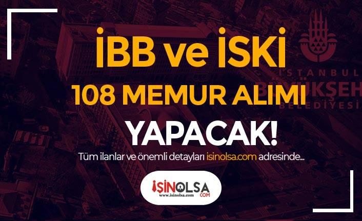 İBB ve İSKİ 108 Memur Alımı Yapacak! Lise, Ön Lisans ve Lisans - Başvurular Bitiyor